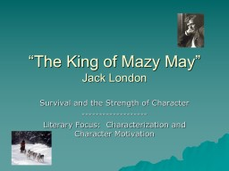 """The King of Mazy May"""
