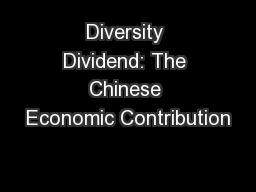 Diversity Dividend: The Chinese Economic Contribution PowerPoint PPT Presentation