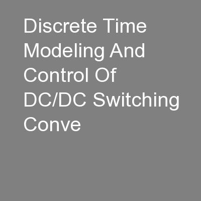 Discrete Time Modeling And Control Of DC/DC Switching Conve