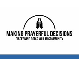 Principles for making prayerful decisions PowerPoint PPT Presentation