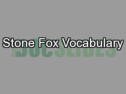 Stone Fox Vocabulary PowerPoint PPT Presentation