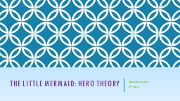 The little Mermaid: Hero Theory PowerPoint PPT Presentation