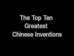 The Top Ten Greatest Chinese Inventions