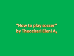 """""""How to play soccer"""""""
