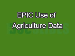 EPIC Use of Agriculture Data