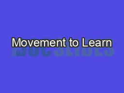 Movement to Learn