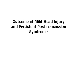 Outcome of Mild Head Injury PowerPoint PPT Presentation