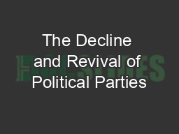 The Decline and Revival of Political Parties