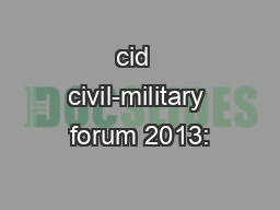 cid  civil-military forum 2013: