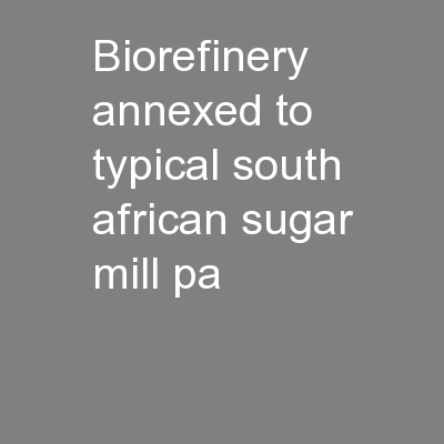 Biorefinery Annexed to Typical South African Sugar Mill, Pa