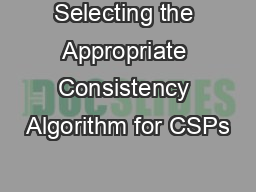 Selecting the Appropriate Consistency Algorithm for CSPs