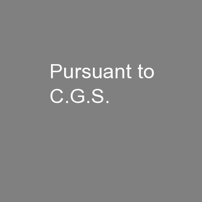 Pursuant to C.G.S.  PowerPoint PPT Presentation