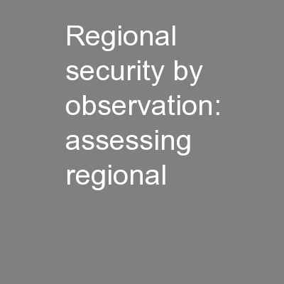 Regional security by observation: assessing regional PowerPoint PPT Presentation