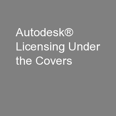 Autodesk® Licensing Under the Covers