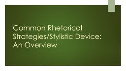 Common Rhetorical Strategies/Stylistic Device: PowerPoint PPT Presentation
