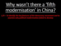 Why wasn't there a 'fifth modernisation' in China?