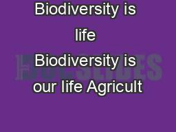 Biodiversity is life Biodiversity is our life Agricult