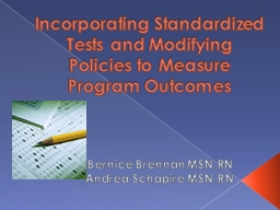 I ncorporating Standardized Tests and Modifying Policies to