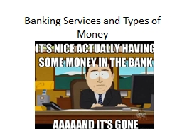Banking Services and Types of Money