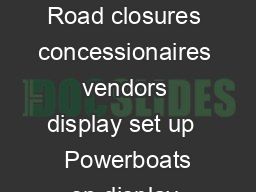 Three Day Agenda Friday July    Road closures concessionaires vendors display set up   Powerboats on display Front St