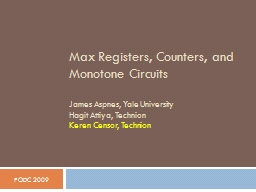Max Registers, Counters, and Monotone Circuits PowerPoint PPT Presentation