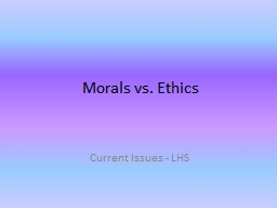 Morals vs. Ethics PowerPoint PPT Presentation