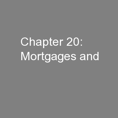 Chapter 20:  Mortgages and