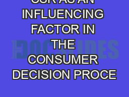 CSR AS AN INFLUENCING FACTOR IN THE CONSUMER DECISION PROCE
