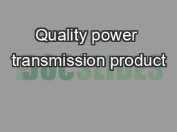 Quality power transmission product PDF document - DocSlides