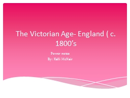 The Victorian Age- England ( c. 1800's