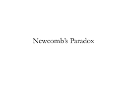 Newcomb's Paradox PowerPoint PPT Presentation