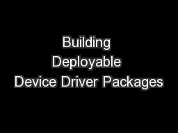 Building Deployable Device Driver Packages