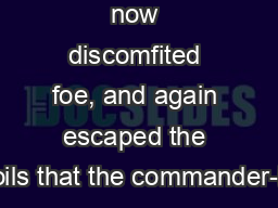 now discomfited foe, and again escaped the coils that the commander-in