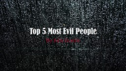 Top 5 Most Evil People