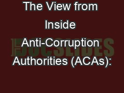 The View from Inside Anti-Corruption Authorities (ACAs):