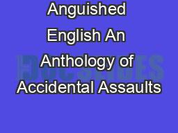 Anguished English An Anthology of Accidental Assaults