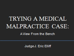 TRYING A MEDICAL MALPRACTICE CASE: