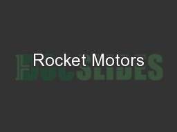 Rocket Motors PowerPoint PPT Presentation