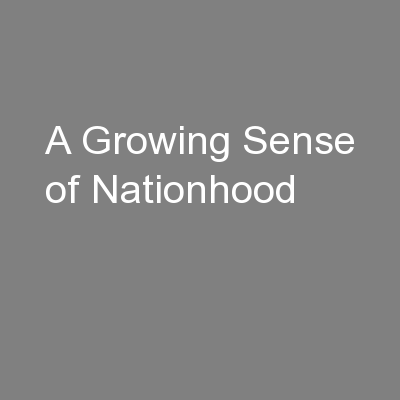 A Growing Sense of Nationhood PowerPoint Presentation, PPT - DocSlides
