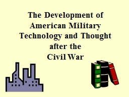 The Development of American Military Technology and Thought PowerPoint PPT Presentation