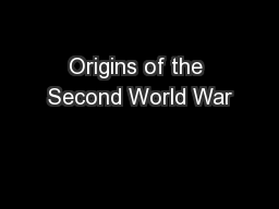 Origins of the Second World War PowerPoint PPT Presentation