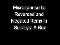 Misresponse to Reversed and Negated Items in Surveys: A Rev PowerPoint PPT Presentation