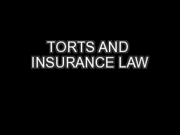TORTS AND INSURANCE LAW