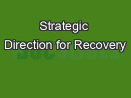Strategic Direction for Recovery