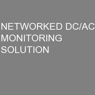 NETWORKED DC/AC MONITORING SOLUTION