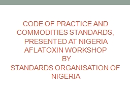 CODE OF PRACTICE AND COMMODITIES STANDARDS, PRESENTED AT NI