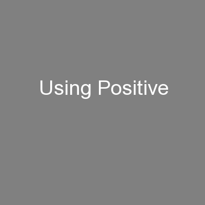 Using Positive
