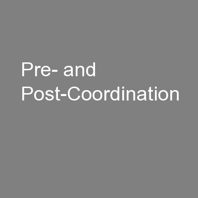 Pre- and Post-Coordination PowerPoint PPT Presentation
