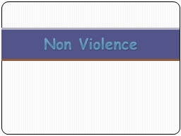Non Violence PowerPoint PPT Presentation