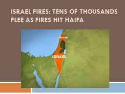 Tens of thousands of Israelis have been fleeing wildfires in the northern city of Haifa